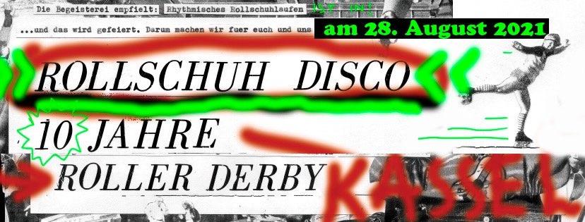 Posterausschnitt DIY mit Text: Die Begeisterei empfiehlt: Rhythmisches Rollschuhlaufen ist in! ... und das wird gefeiert. Darum machen wir fuer euch und uns am 28. August 2021 Rollschuh Disco. 10 Jahre Roller Derby Kassel.